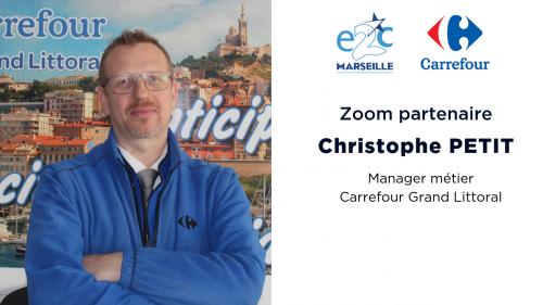 Christophe PETIT, manager métier chez Carrefour Grand Littoral