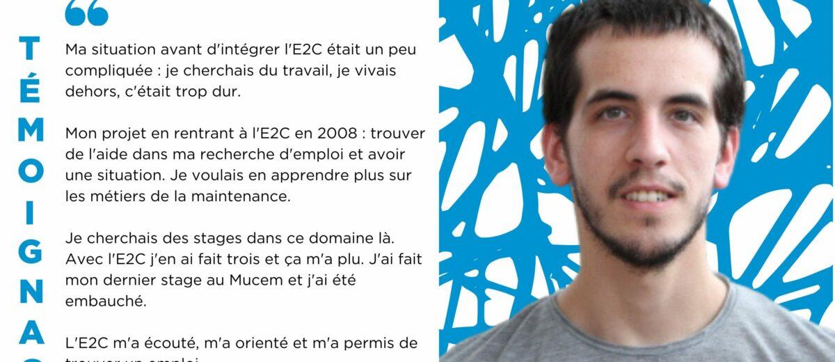 Martin LE GAL : « L'E2C m'a écouté, m'a orienté et m'a permis de trouver un emploi. »