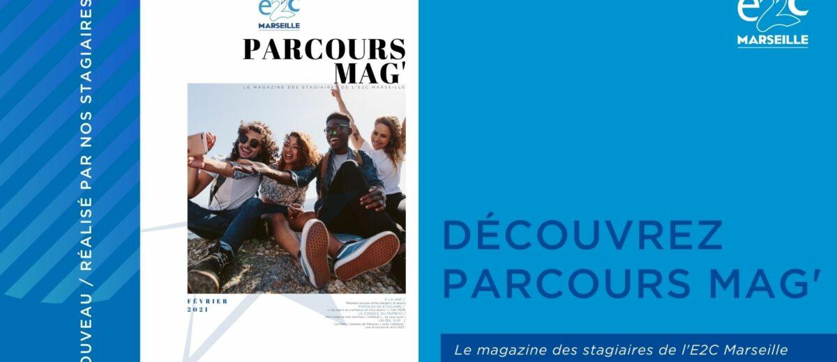 Découvrez Parcours Mag', le magazine des stagiaires de l'E2C Marseille !